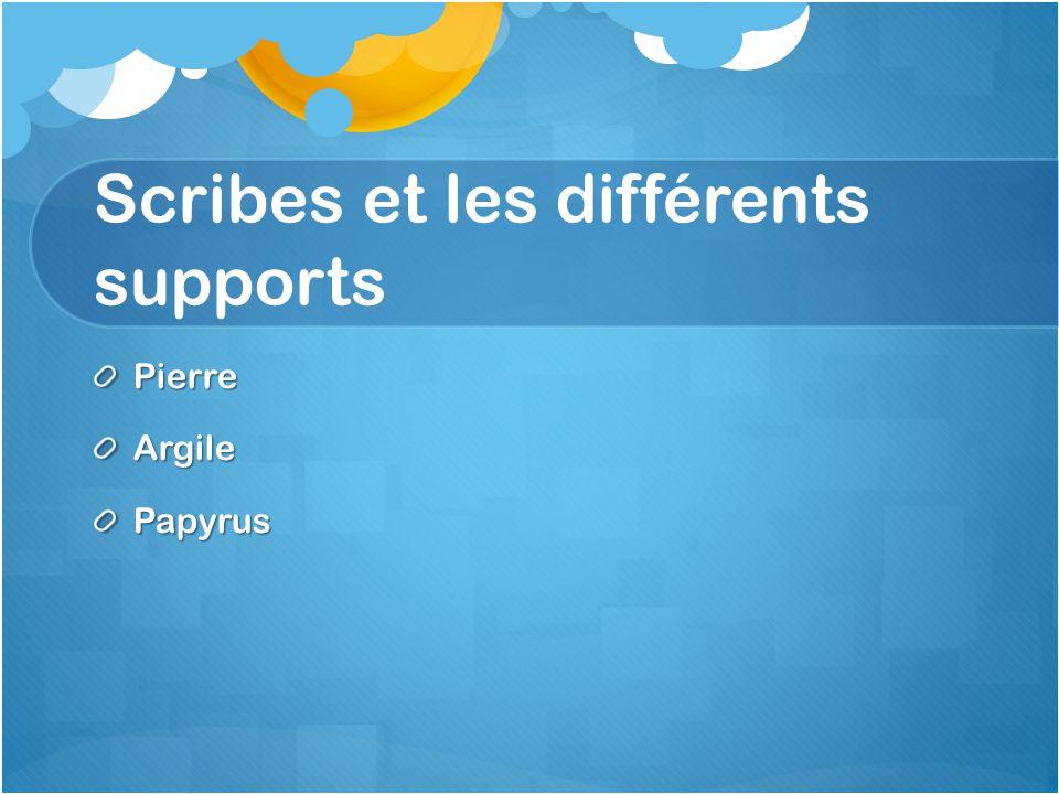 Scribes et les différents supports PierreArgilePapyrus