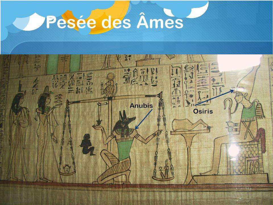 Pesée des Âmes Osiris Anubis