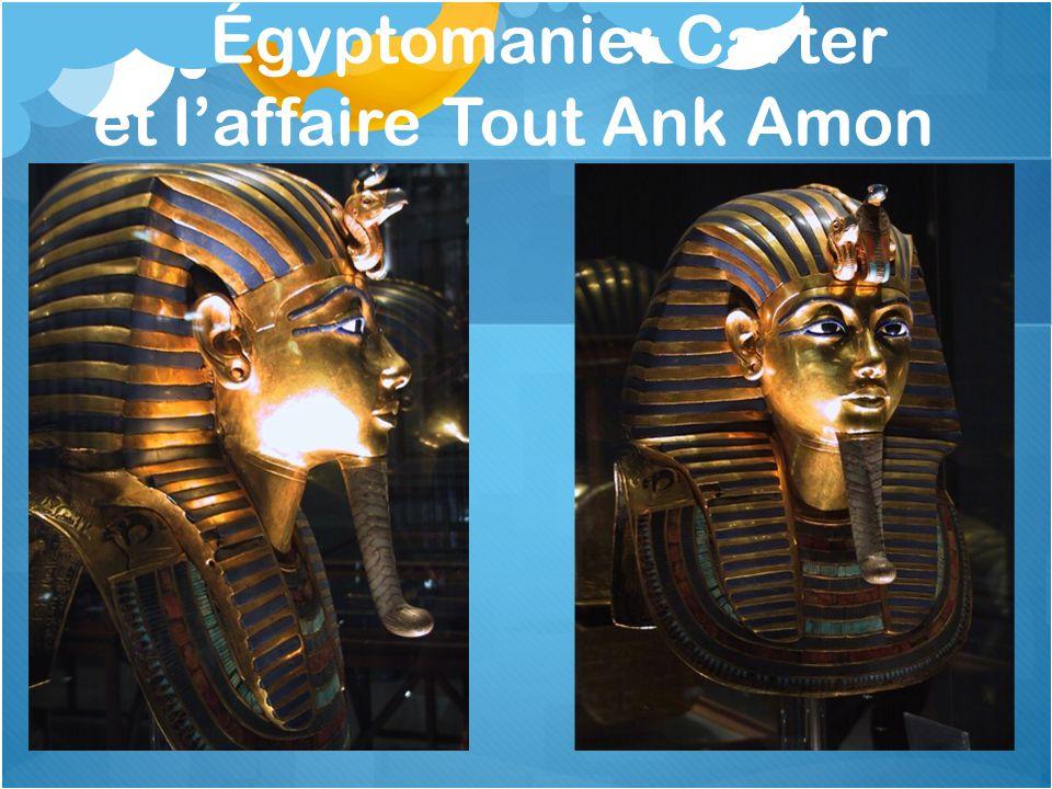 Égyptomanie: Carter et laffaire Tout Ank Amon