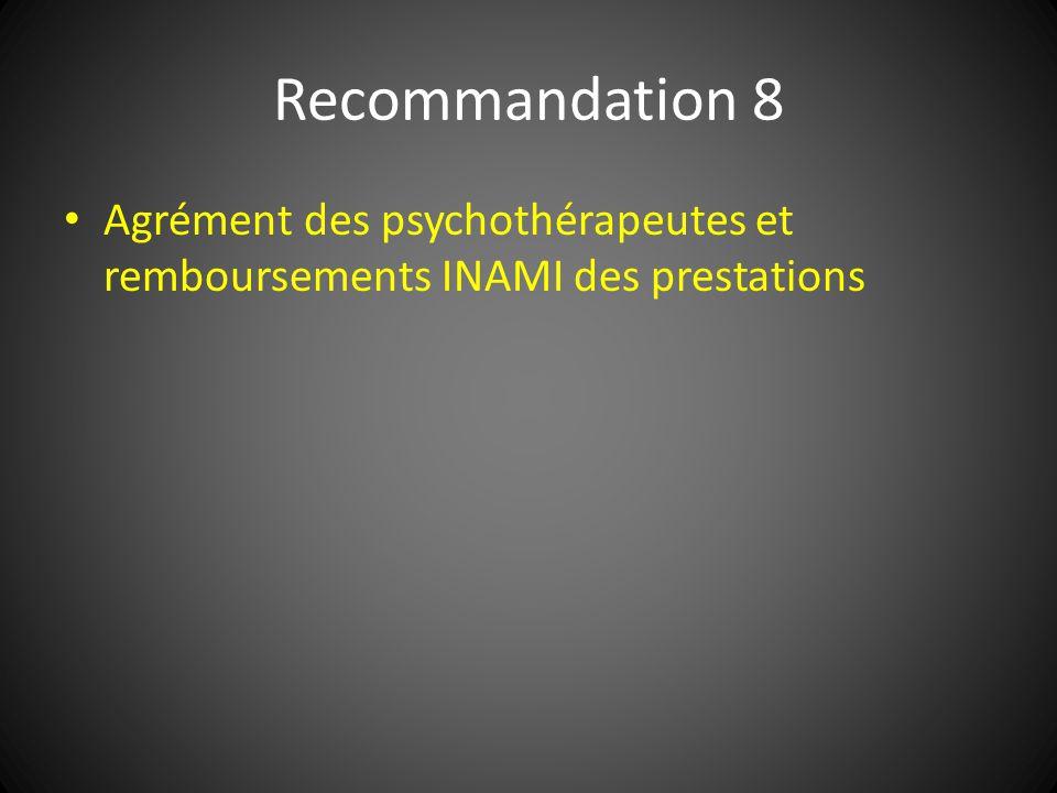 Recommandation 8 Agrément des psychothérapeutes et remboursements INAMI des prestations