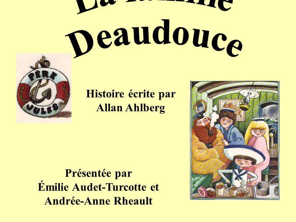 Histoire écrite par Allan Ahlberg Présentée par Émilie Audet-Turcotte et Andrée-Anne Rheault