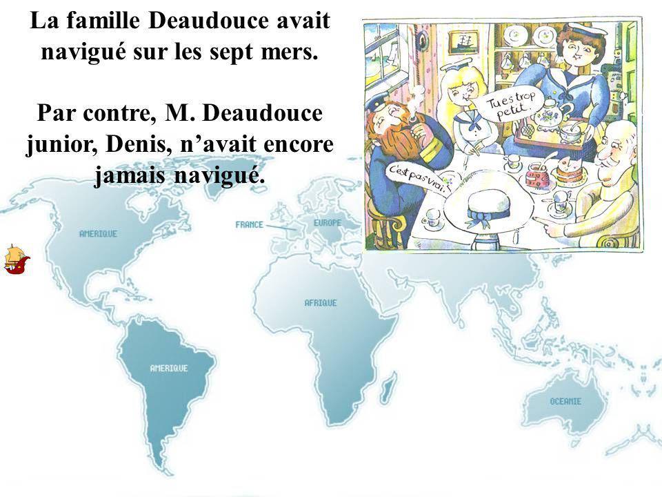 La famille Deaudouce avait navigué sur les sept mers.