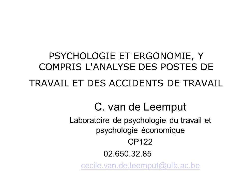 PSYCHOLOGIE ET ERGONOMIE, Y COMPRIS L ANALYSE DES POSTES DE TRAVAIL ET DES ACCIDENTS DE TRAVAIL C.