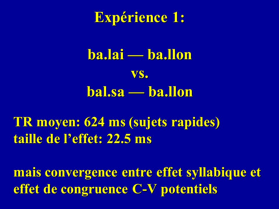 Expérience 1: ba.lai ba.llon vs.