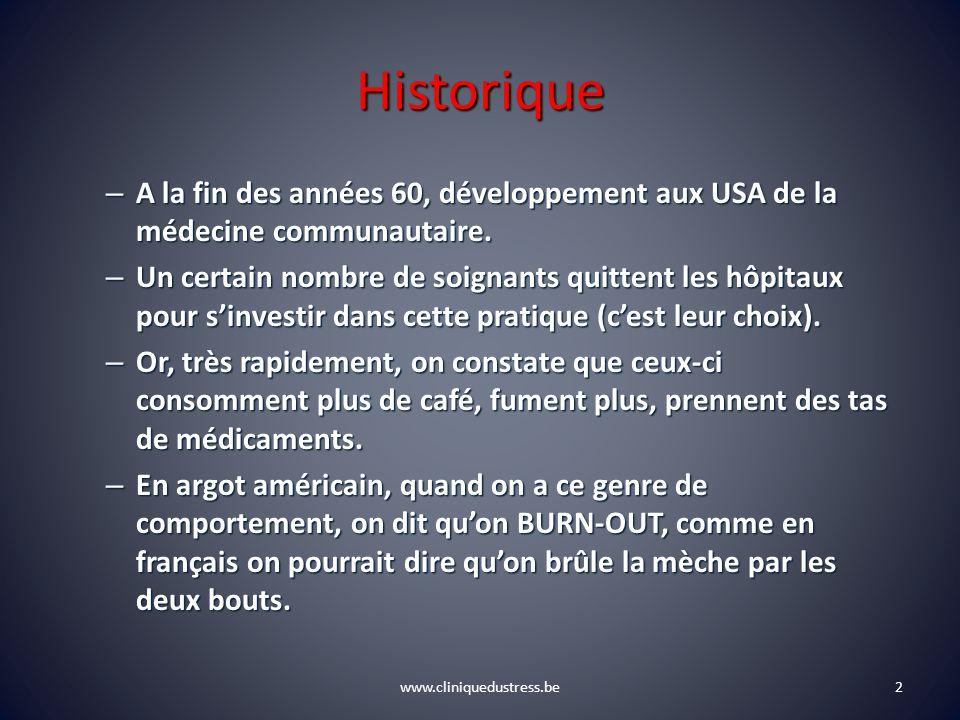www.cliniquedustress.be Historique – A la fin des années 60, développement aux USA de la médecine communautaire. – Un certain nombre de soignants quit