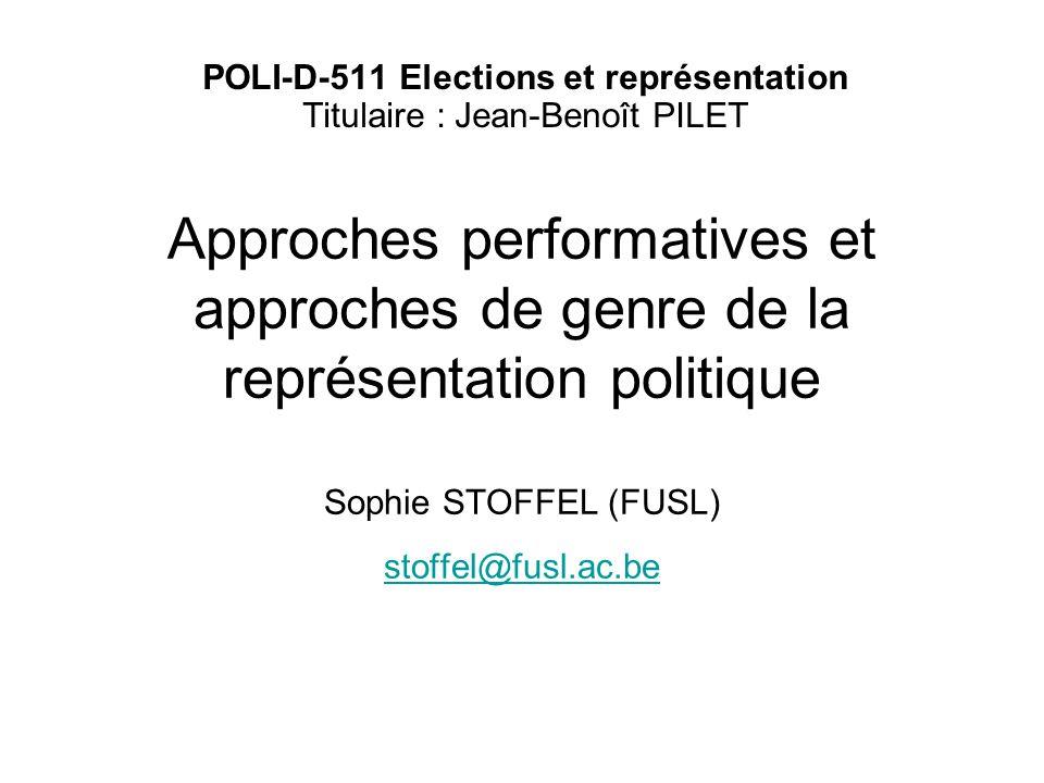 Approches performatives et approches de genre de la représentation politique Sophie STOFFEL (FUSL) stoffel@fusl.ac.be stoffel@fusl.ac.be POLI-D-511 El