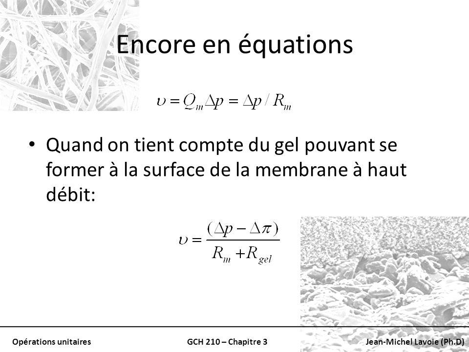 Opérations unitairesGCH 210 – Chapitre 3Jean-Michel Lavoie (Ph.D) Encore en équations Quand on tient compte du gel pouvant se former à la surface de l