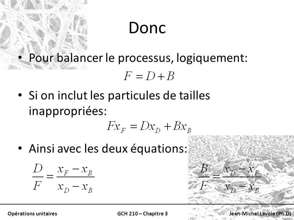 Opérations unitairesGCH 210 – Chapitre 3Jean-Michel Lavoie (Ph.D) Donc Pour balancer le processus, logiquement: Si on inclut les particules de tailles