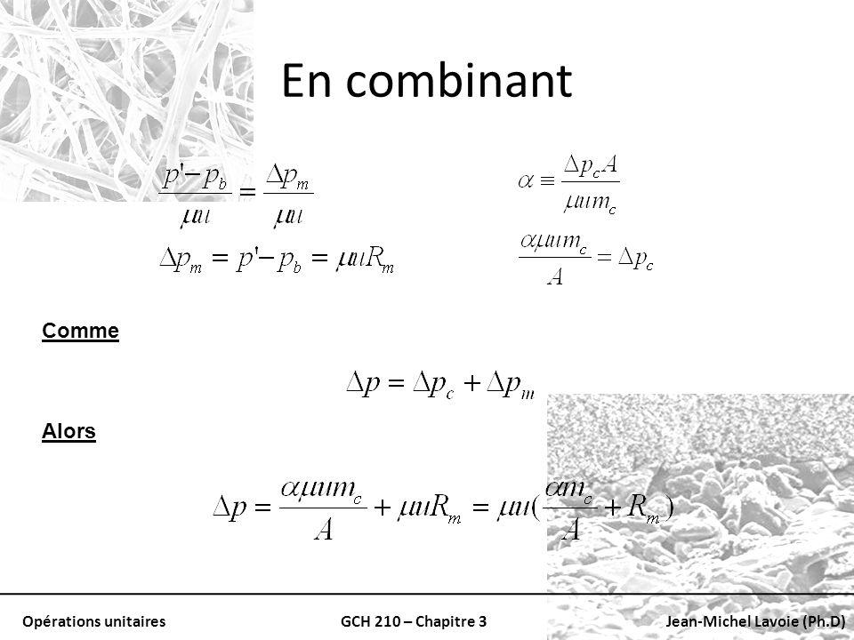 Opérations unitairesGCH 210 – Chapitre 3Jean-Michel Lavoie (Ph.D) En combinant Comme Alors
