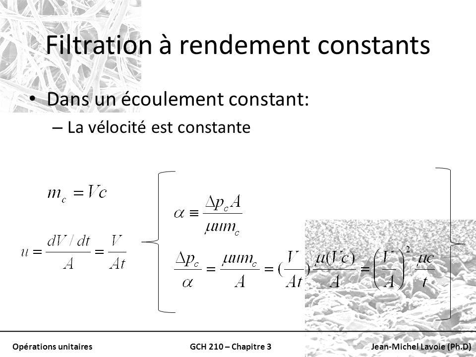 Opérations unitairesGCH 210 – Chapitre 3Jean-Michel Lavoie (Ph.D) Filtration à rendement constants Dans un écoulement constant: – La vélocité est cons