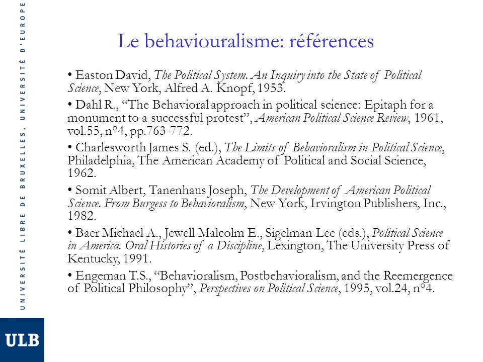 Le behaviouralisme: références Easton David, The Political System.