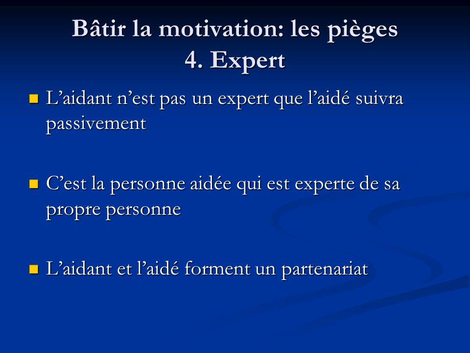 Bâtir la motivation: les pièges 4.
