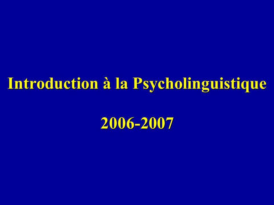 Introduction à la Psycholinguistique 2006-2007