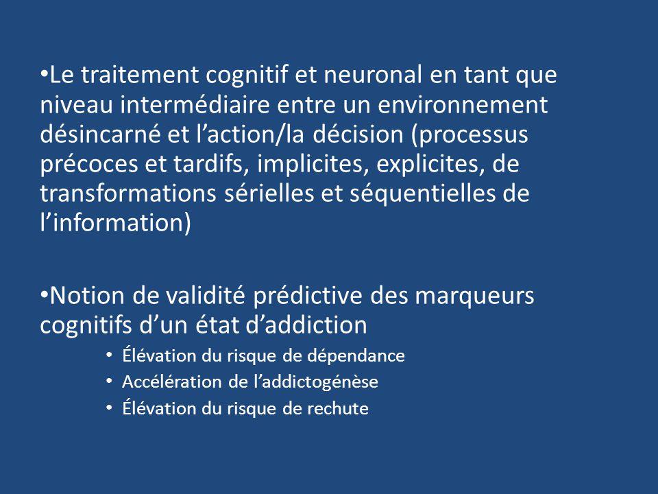 Le traitement cognitif et neuronal en tant que niveau intermédiaire entre un environnement désincarné et laction/la décision (processus précoces et ta