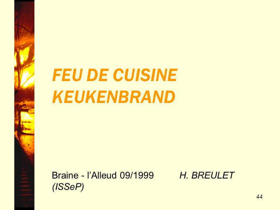 44 FEU DE CUISINE KEUKENBRAND Braine - lAlleud 09/1999 H. BREULET (ISSeP)