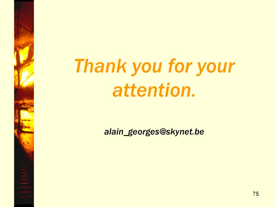 75 Thank you for your attention. alain_georges@skynet.be