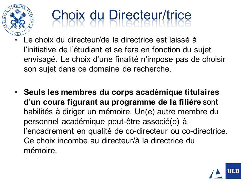 Le choix du directeur/de la directrice est laissé à linitiative de létudiant et se fera en fonction du sujet envisagé.