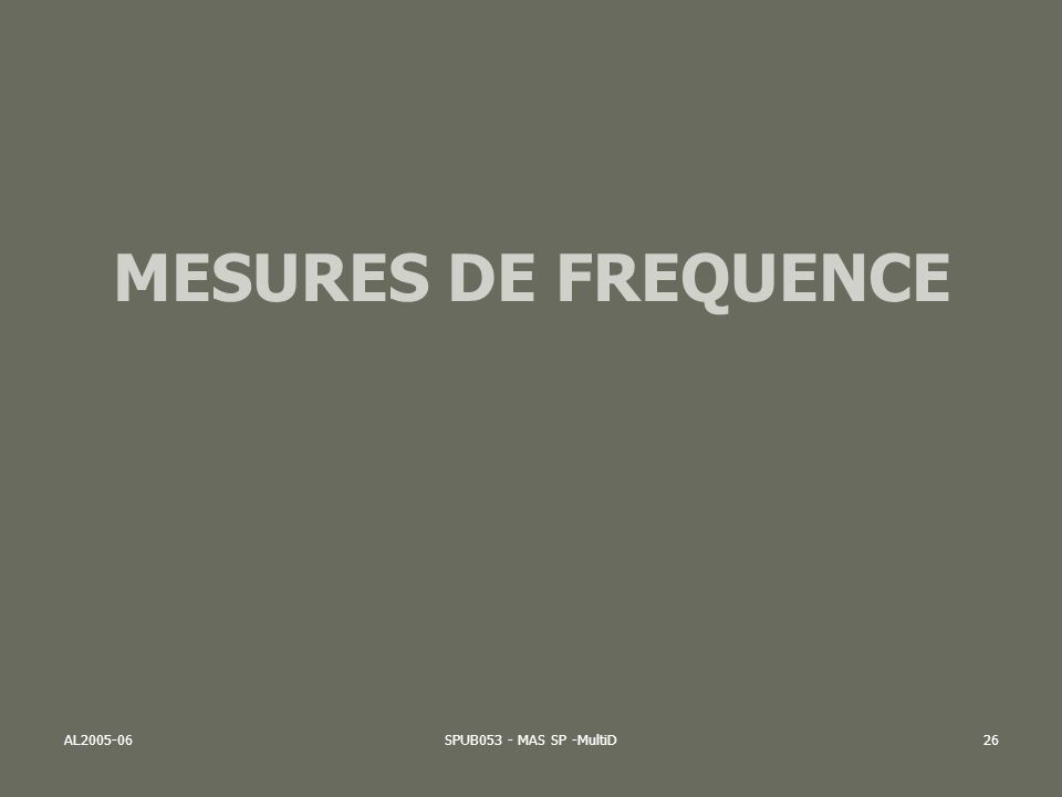 AL2005-06SPUB053 - MAS SP -MultiD26 MESURES DE FREQUENCE