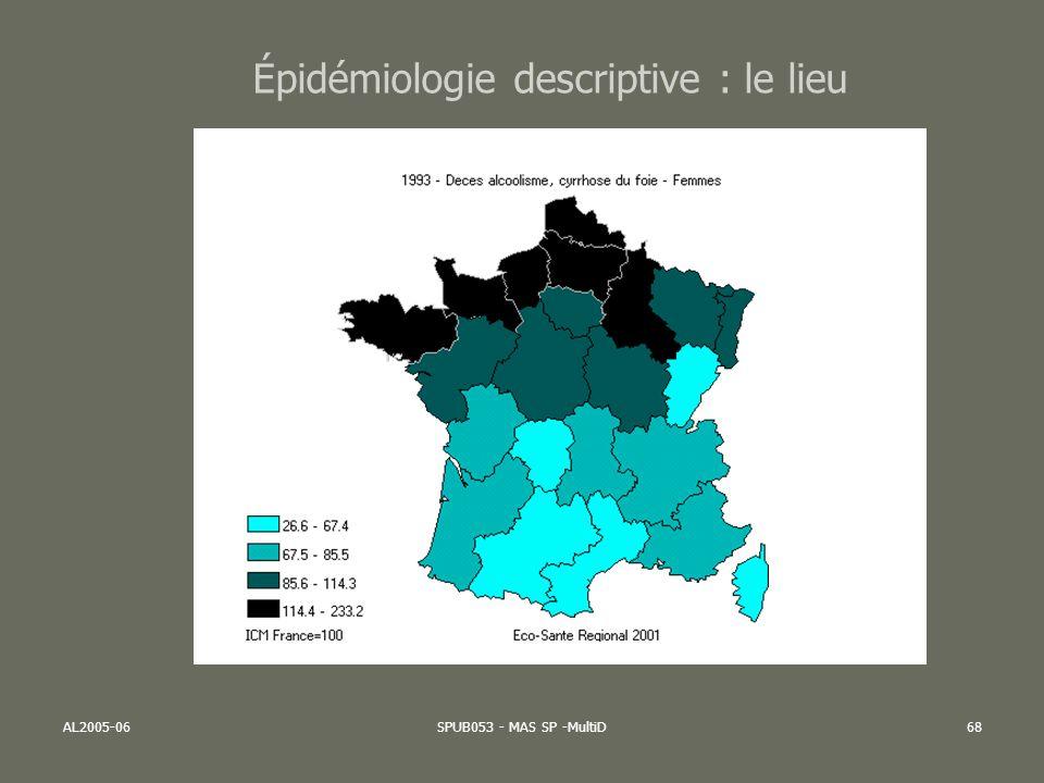 AL2005-06SPUB053 - MAS SP -MultiD68 Épidémiologie descriptive : le lieu