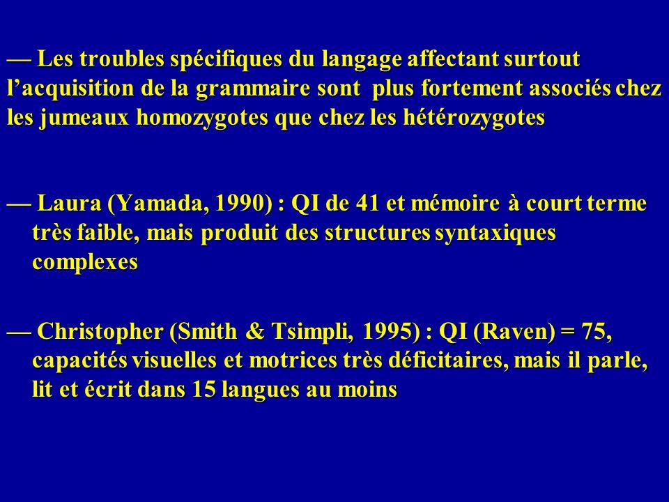 Les troubles spécifiques du langage affectant surtout lacquisition de la grammaire sont plus fortement associés chez les jumeaux homozygotes que chez