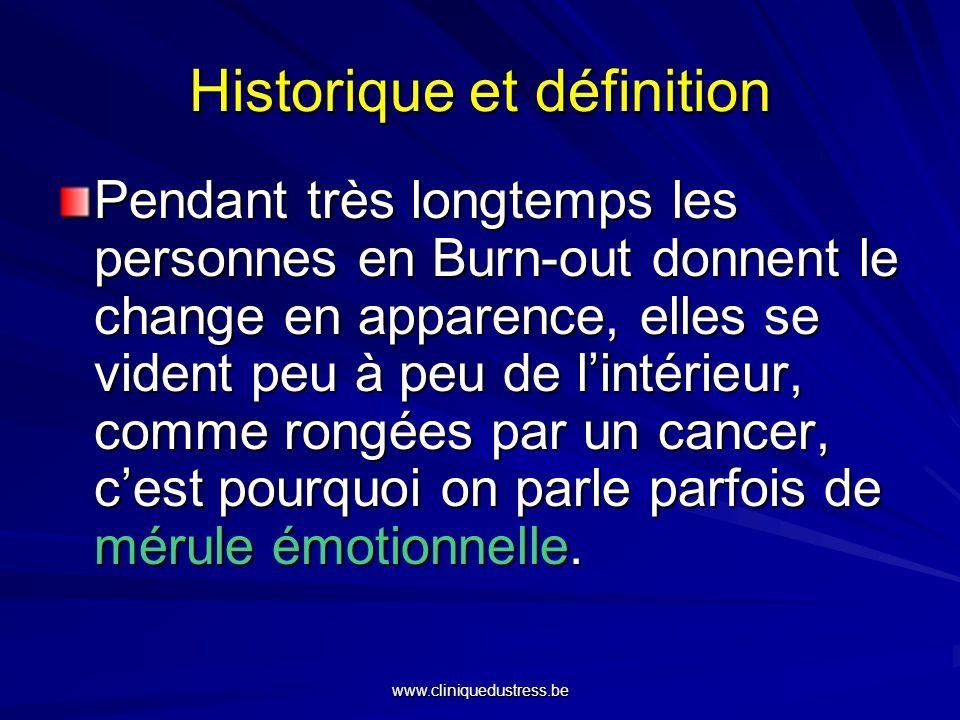 Historique et définition Pendant très longtemps les personnes en Burn-out donnent le change en apparence, elles se vident peu à peu de lintérieur, com