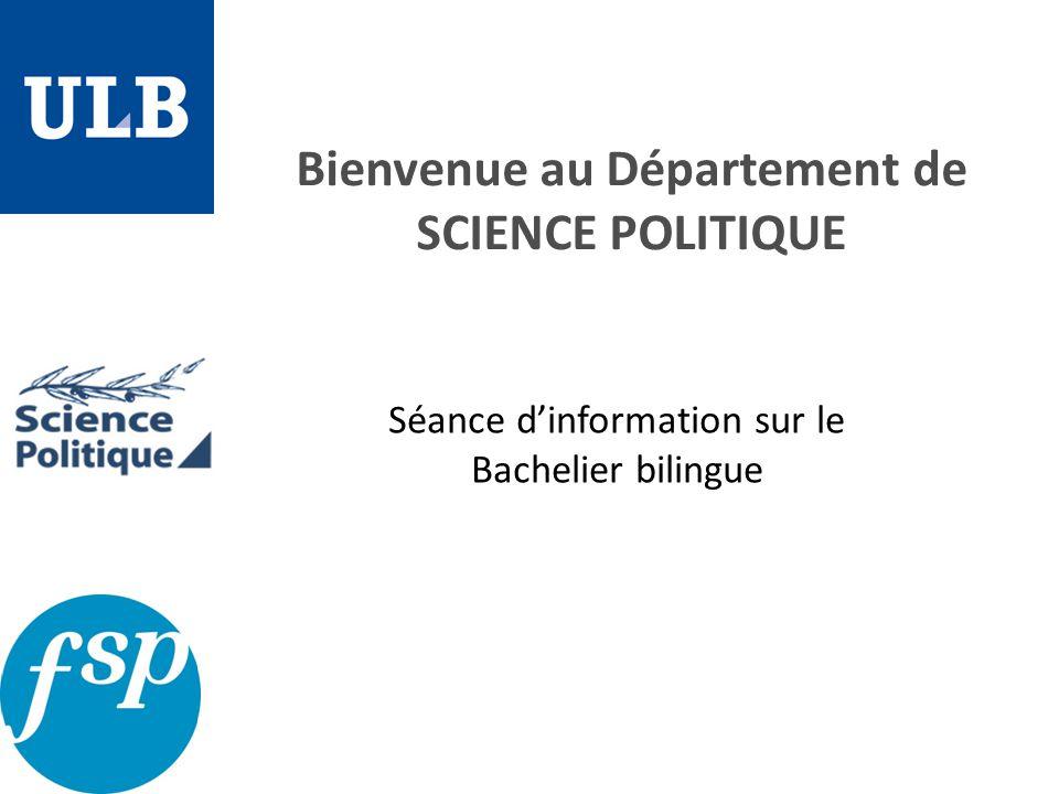 Bienvenue au Département de SCIENCE POLITIQUE Séance dinformation sur le Bachelier bilingue