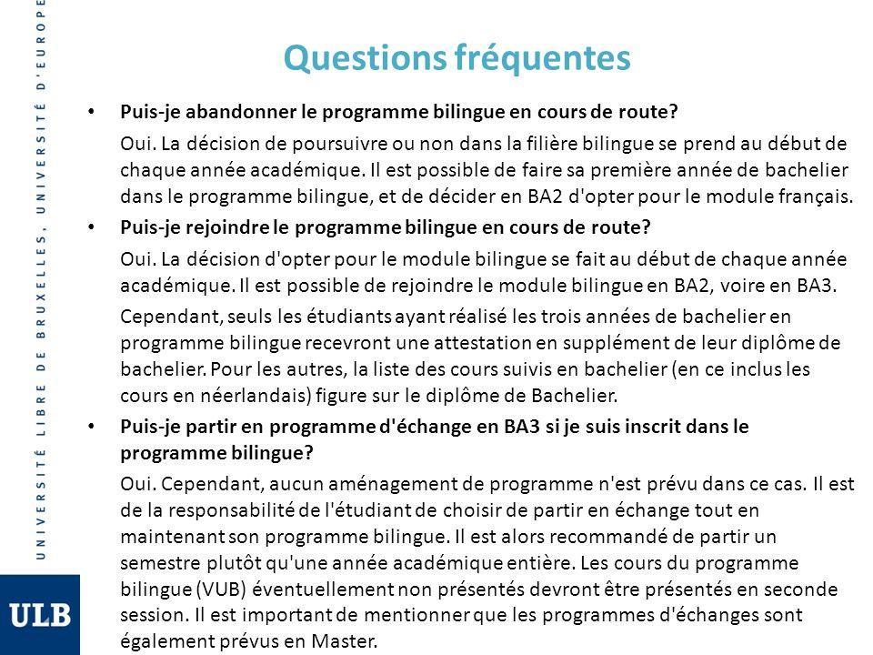 Questions fréquentes Puis-je abandonner le programme bilingue en cours de route? Oui. La décision de poursuivre ou non dans la filière bilingue se pre