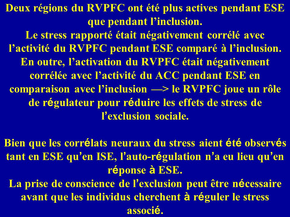 Deux régions du RVPFC ont été plus actives pendant ESE que pendant linclusion.