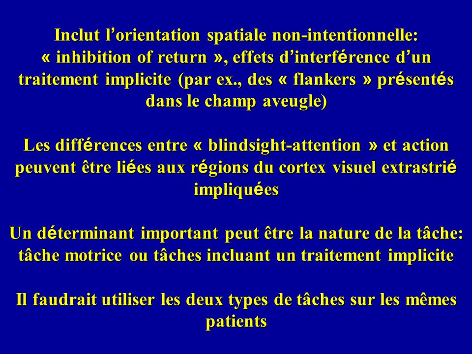 Inclut l orientation spatiale non-intentionnelle: « inhibition of return », effets d interf é rence d un traitement implicite (par ex., des « flankers