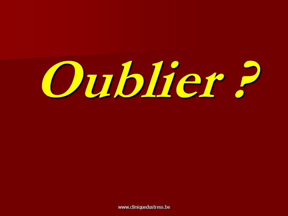 Oublier ?