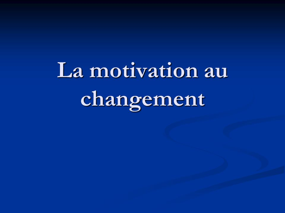 « Readiness to change » Ready, willing, able B Incertain Importance Confiance « readiness to change » C Prêt A Pas prêt