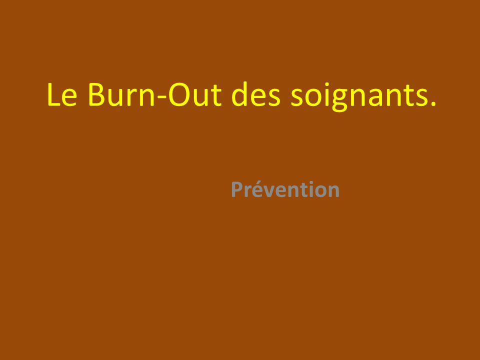 Le Burn-Out des soignants. Prévention