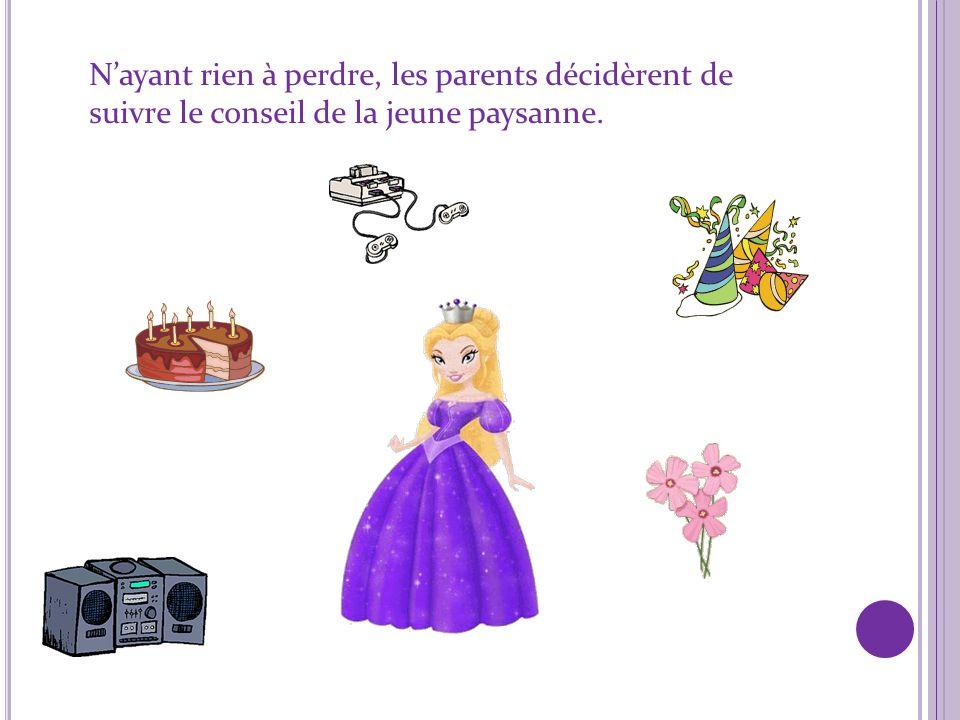 La princesse étouffe! Elle a besoin dair, de plaisir, de rire, de jeu et surtout de liberté!!! Curieux, le roi et la reine demandèrent à la paysanne s