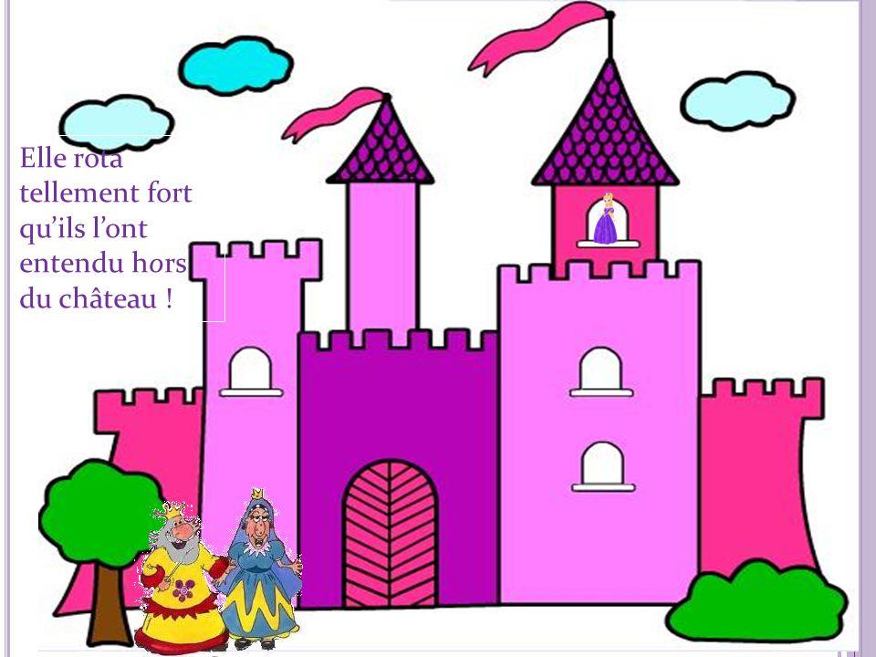 Elle rota tellement fort quils lont entendu hors du château !