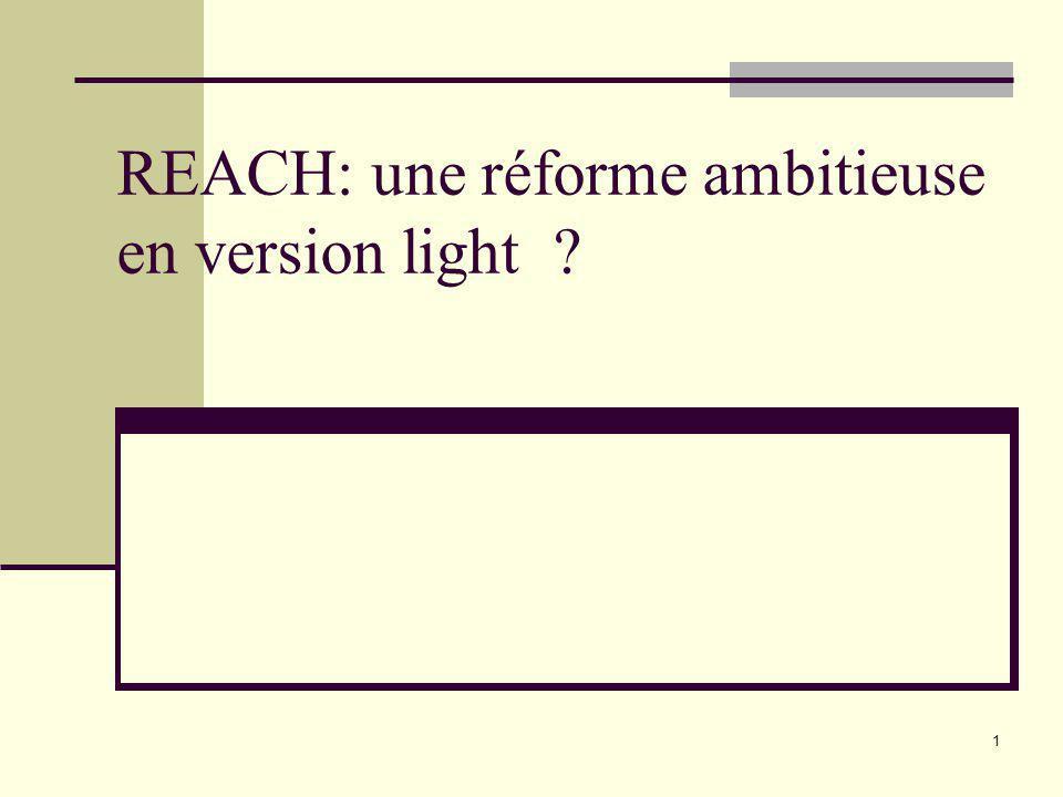 1 REACH: une réforme ambitieuse en version light ?