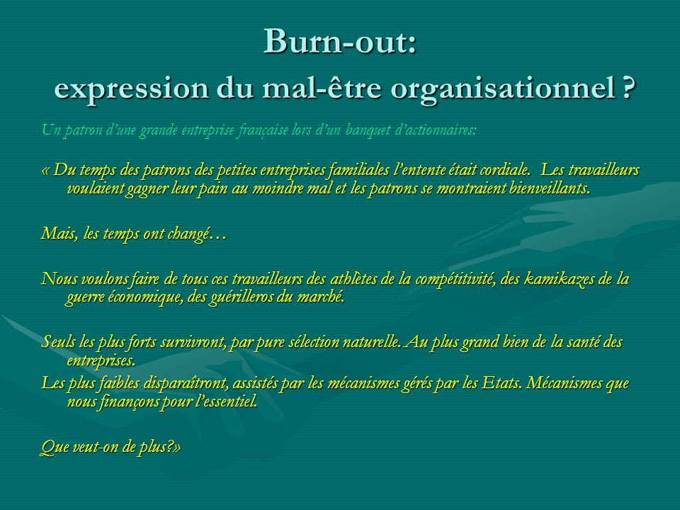 Burn-out: expression du mal-être organisationnel ? Un patron dune grande entreprise française lors dun banquet dactionnaires: « Du temps des patrons d