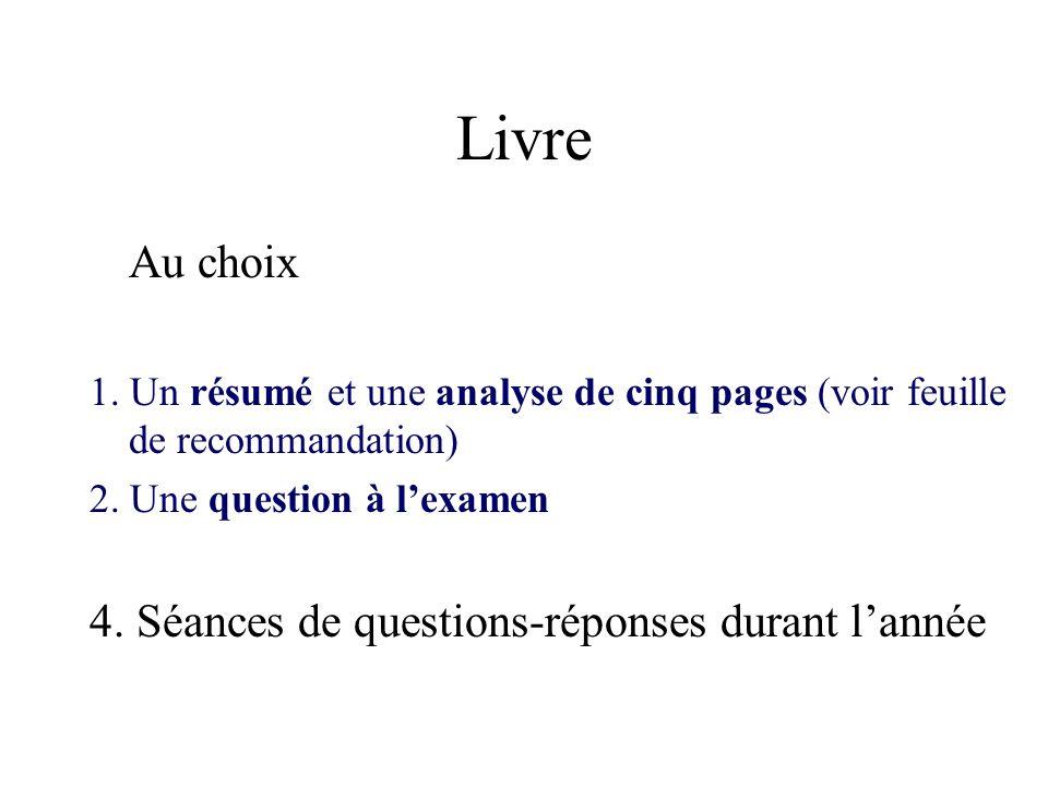 Livre Au choix 1.Un résumé et une analyse de cinq pages (voir feuille de recommandation) 2.