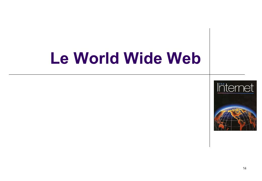 14 Le World Wide Web