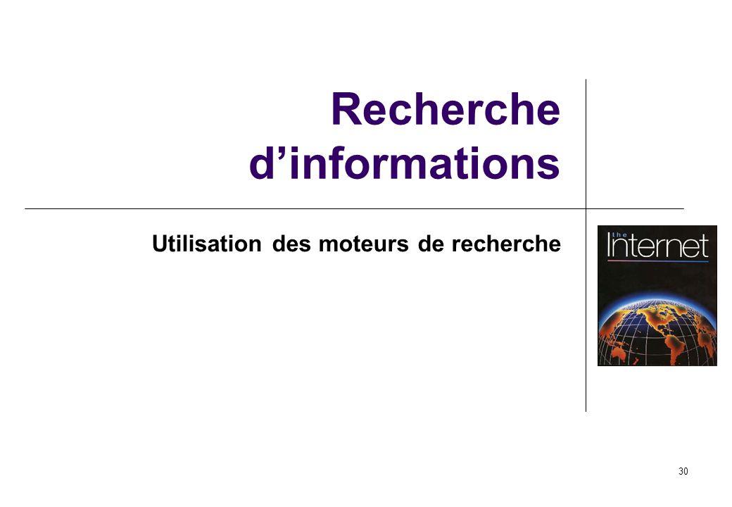 30 Recherche dinformations Utilisation des moteurs de recherche