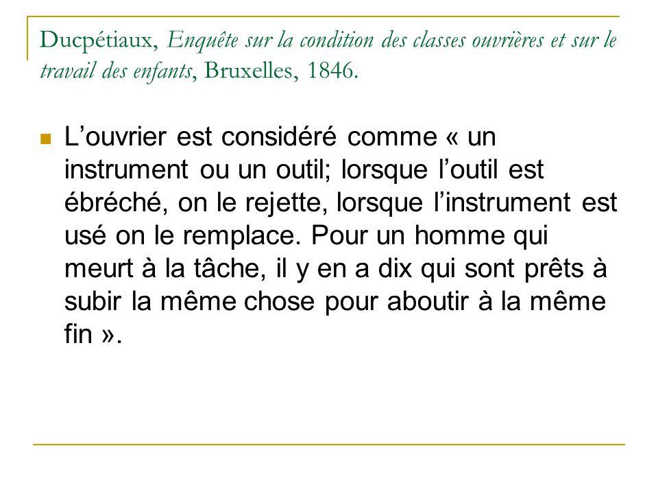 Ducpétiaux, Enquête sur la condition des classes ouvrières et sur le travail des enfants, Bruxelles, 1846. Louvrier est considéré comme « un instrumen