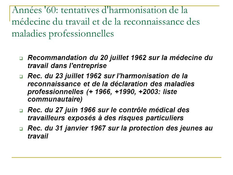 Années '60: tentatives d'harmonisation de la médecine du travail et de la reconnaissance des maladies professionnelles Recommandation du 20 juillet 19
