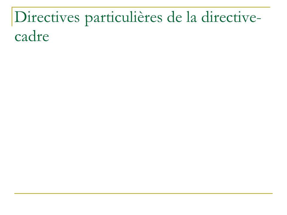 Directives particulières de la directive- cadre