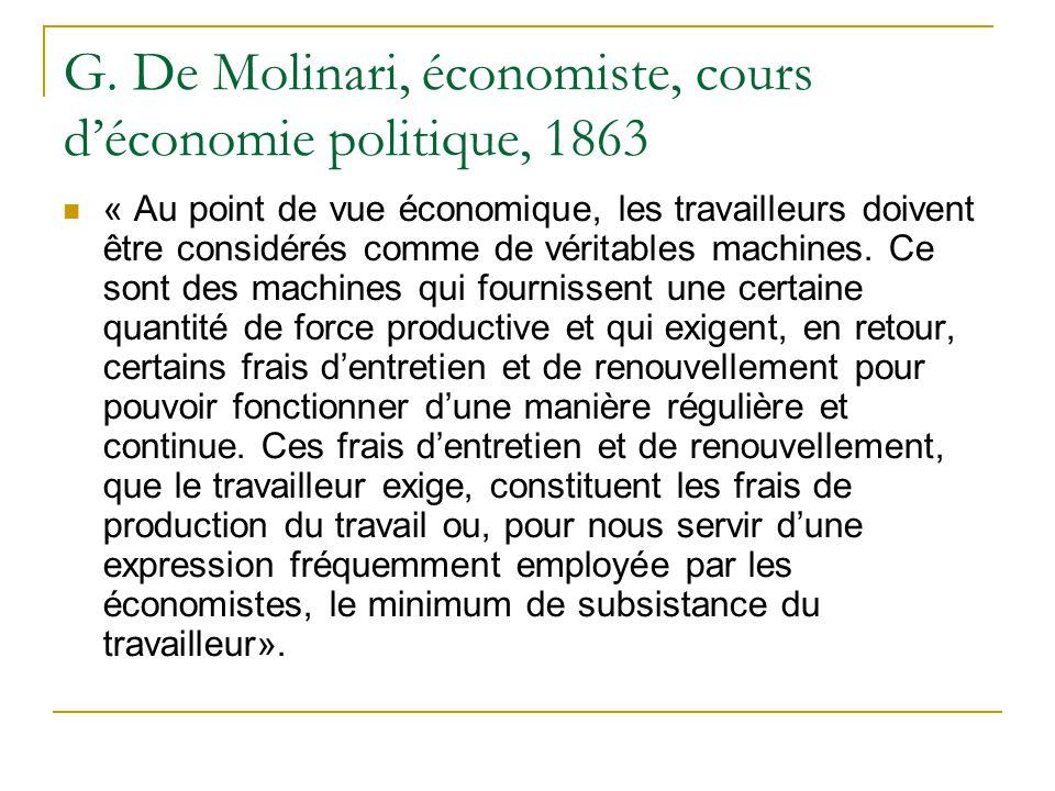 G. De Molinari, économiste, cours déconomie politique, 1863 « Au point de vue économique, les travailleurs doivent être considérés comme de véritables