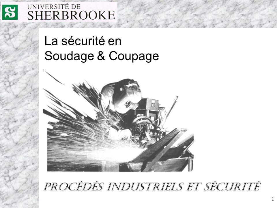 1 Procédés Industriels et sécurité La sécurité en Soudage & Coupage