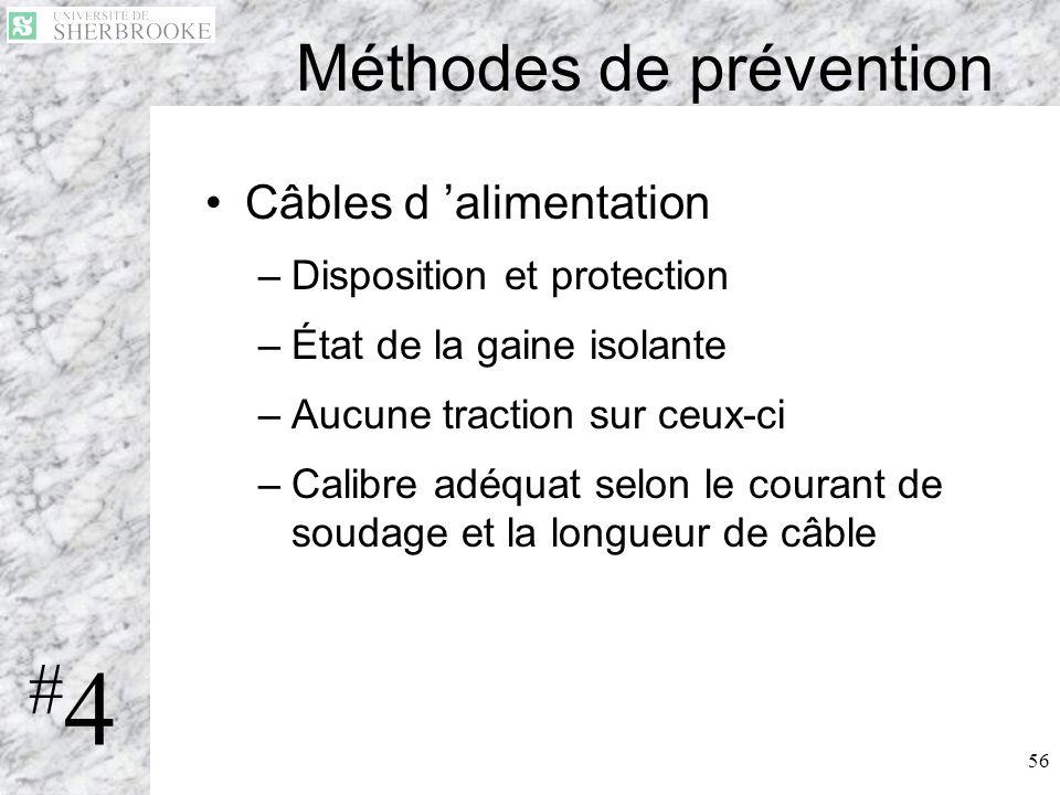 56 Méthodes de prévention Câbles d alimentation –Disposition et protection –État de la gaine isolante –Aucune traction sur ceux-ci –Calibre adéquat se