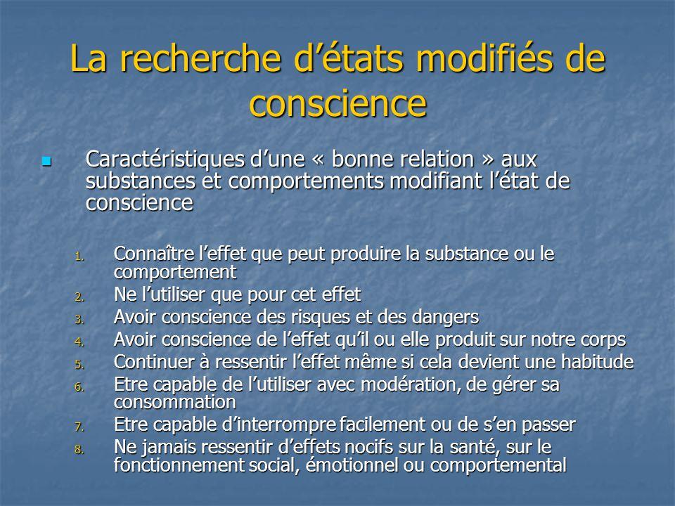 La recherche détats modifiés de conscience Caractéristiques dune « bonne relation » aux substances et comportements modifiant létat de conscience Cara