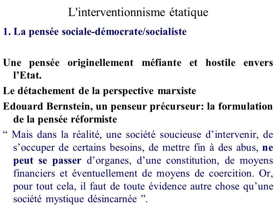 L'interventionnisme étatique 1. La pensée sociale-démocrate/socialiste Une pensée originellement méfiante et hostile envers lEtat. Le détachement de l