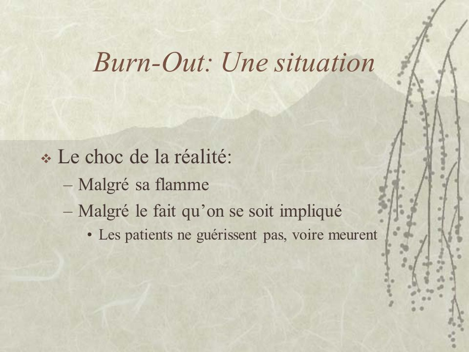 Burn-Out: une réponse Au départ ce sont des réponses adaptatives normales et saines.