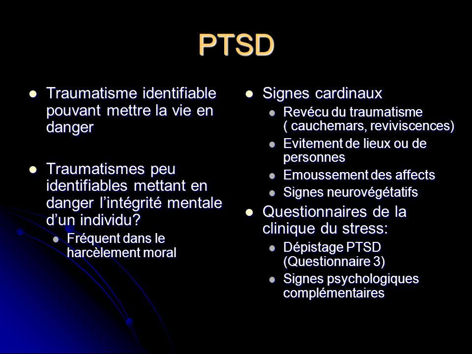 PTSD Traumatisme identifiable pouvant mettre la vie en danger Traumatisme identifiable pouvant mettre la vie en danger Traumatismes peu identifiables