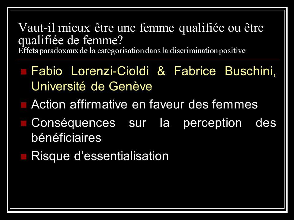 Vaut-il mieux être une femme qualifiée ou être qualifiée de femme? Effets paradoxaux de la catégorisation dans la discrimination positive Fabio Lorenz